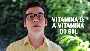 A verdade sobre a Vitamina D!