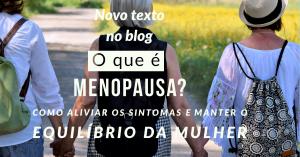 A Menopausa pode ser uma fase tranquila e feliz